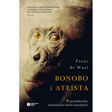 Bonobo i ateista. W poszukiwaniu humanizmu wśród..