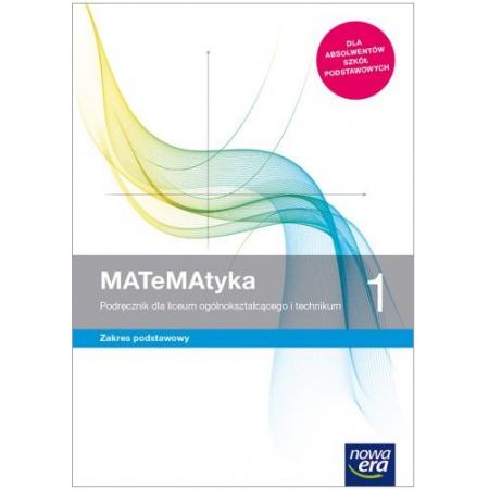MATeMAtyka 1. Podręcznik do matematyki dla liceum ogólnokształcącego i technikum. Zakres podstawowy