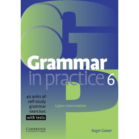 Grammar in Practice 6 Upper-intermediate
