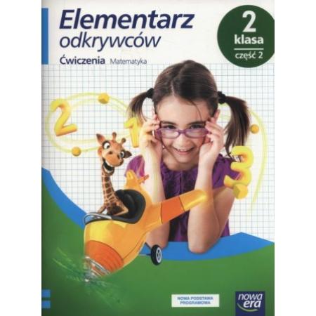 Elementarz odkrywców. Klasa 2. Ćwiczenia do edukacji matematycznej. Część 2