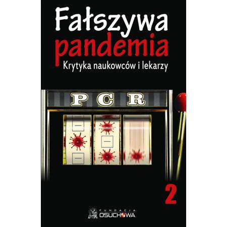 Fałszywa pandemia. Krytyka naukowców i lekarzy. Tom 2