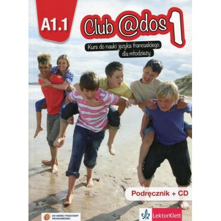Club @dos 1. Podręcznik. Język francuski. Szkoła podstawowa