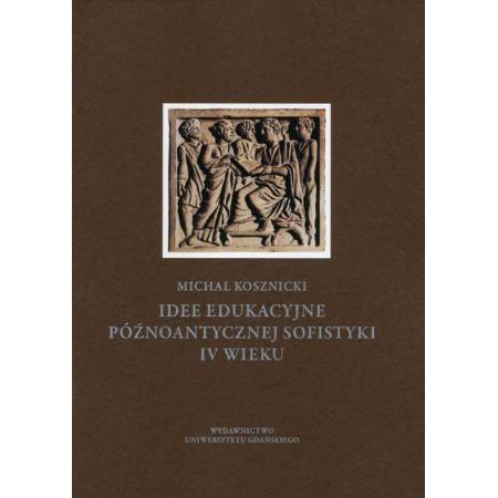 Idee edukacyjne późnoantycznej sofistyki IV wieku
