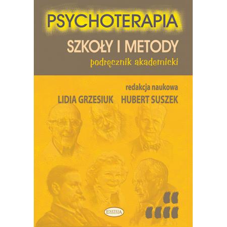 Psychoterapia. Szkoły i metody. Podręcznik akademicki