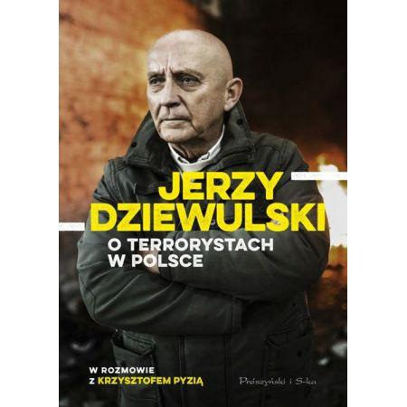 Jerzy Dziewulski o terrorystach w Polsce