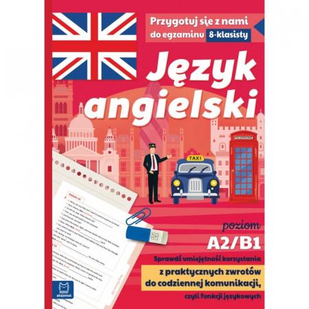 Język angielski. Sprawdź umiejętność korzystania z praktycznych zwrotów do codziennej komunikacji, czyli funkcji językowych. A2-B1