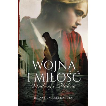 Wojna i miłość. Andrzej i Halina