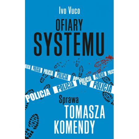 Ofiary systemu. Sprawa Tomasza Komendy