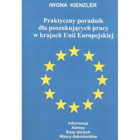 Praktyczny poradnik dla poszukujących pracy w krajach Unii Europejskiej
