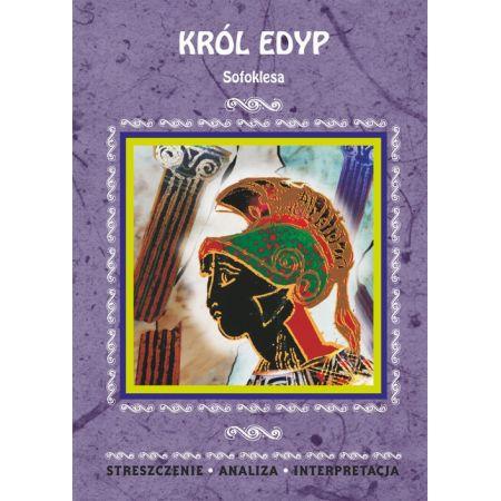 Król Edyp Sofoklesa. Streszczenie, analiza, interpretacja