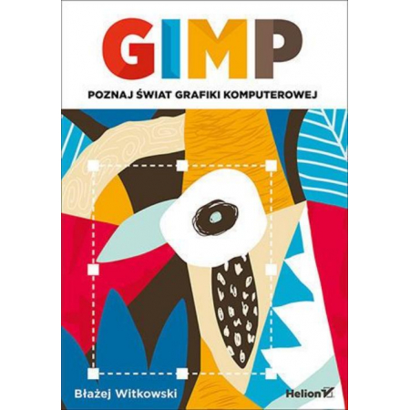 GIMP. Poznaj świat grafiki komputerowej