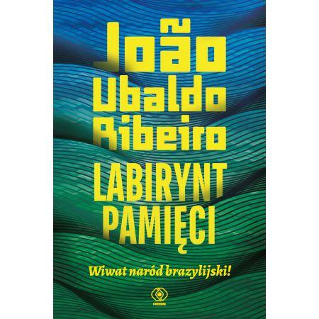 Labirynt pamięci. Wiwat naród brazylijski!