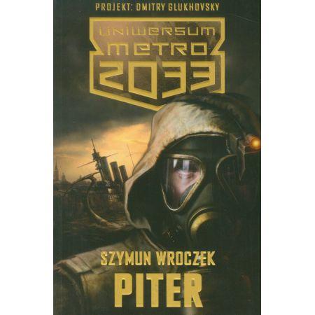 Metro 2033. Uniwersum - Piter