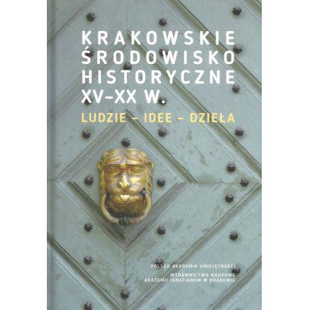 Krakowskie środowisko historyczne XV-XX w.