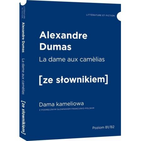La Dame aux camèlias. Dama kameliowa z podręcznym słownikiem francusko-polskim