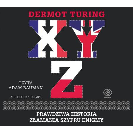X, Y, Z. Prawdziwa historia złamania... audiobook