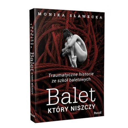 Balet, który niszczy