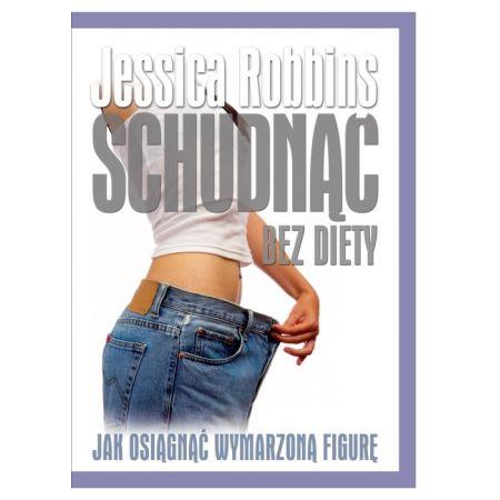 Schudnąć bez diety - Jessica Robbins - Książka   sunela.eu