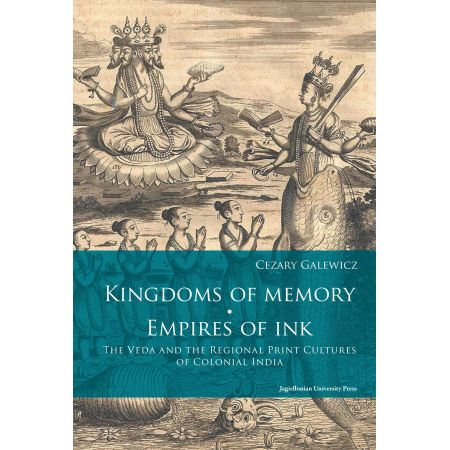 Kingdoms of Memory. Empires of Ink. The Veda AND the Regional Print Cultures of Colonial India