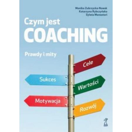 Czym jest coaching. Prawdy i mity
