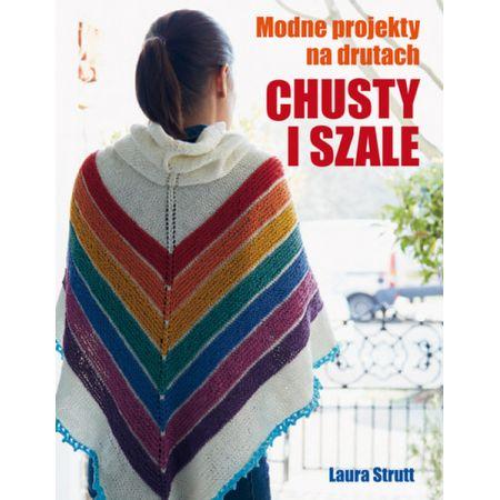 Chusty i szale Modne projekty na drutach