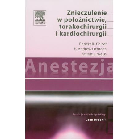 Anestezja. Znieczulenie w położnictwie torakochirurgii i kardiochirurgii