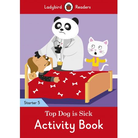Top Dog is Sick Activity Book Ladybird Readers