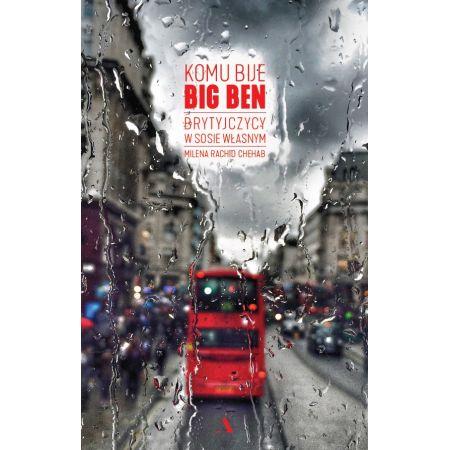 Komu bije Big Ben Brytyjczycy w sosie własnym