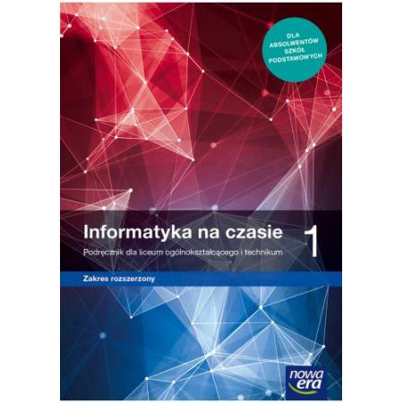 Informatyka na czasie 1. Podręcznik dla liceum i technikum. Zakres rozszerzony