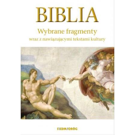 Biblia. Wybrane fragmenty wraz z nawiązującymi tekstami kultury