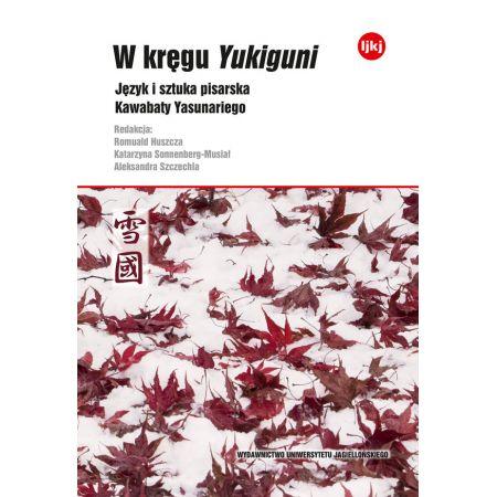 W kręgu Yukiguni. Język i sztuka pisarska..