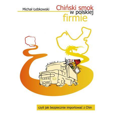 Chiński smok w polskiej firmie czyli jak bezpiecznie importować z Chin