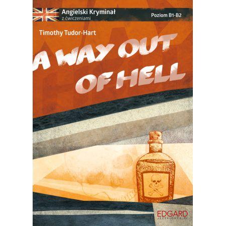 A way out of hell Angielski kryminał z ćwiczeniami