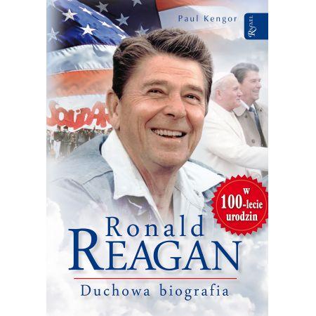 Ronald Reagan. Duchowa biografia