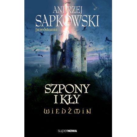Andrzej Sapkowski przedstawia. Szpony i kły. Wiedźmin