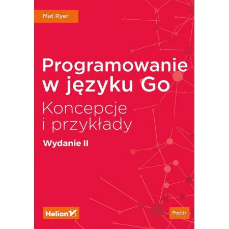 Programowanie w języku Go. Koncepcje i przykłady