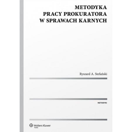 Metodyka pracy prokuratora w sprawach karnych