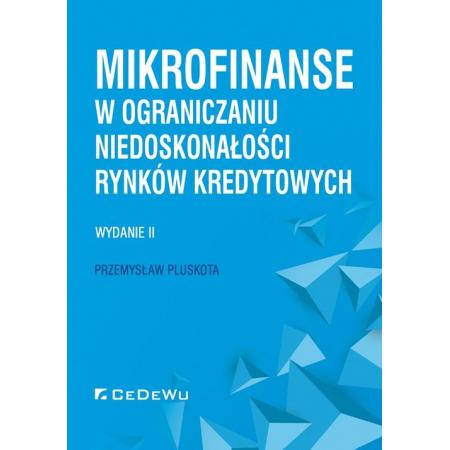 Mikrofinanse w ograniczaniu niedoskonałości rynków kredytowych