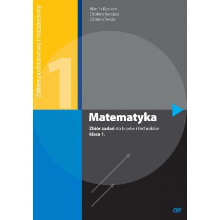 Matematyka 1. Zbiór zadań do liceów i techników. Zakres podstawowy i rozszerzony