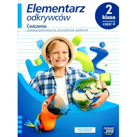 Elementarz odkrywców. Klasa 2. Część 4. Edukacja polonistyczna, przyrodnicza, społeczna. Ćwiczenia