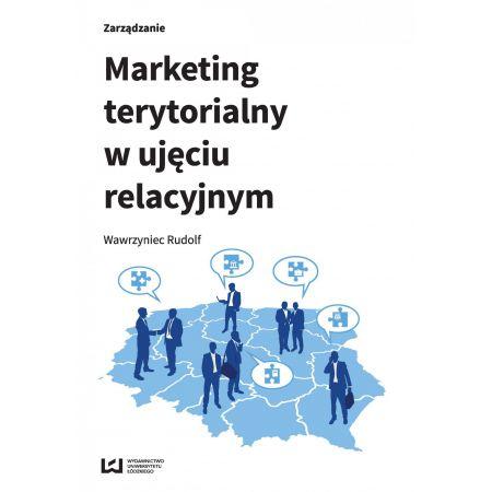 Marketing terytorialny w ujeciu relacyjnym