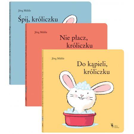 Pakiet: Śpij, króliczku, Nie płacz, króliczku, Do kąpieli, króliczku