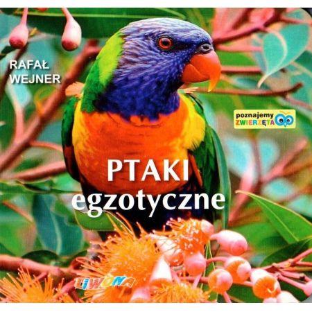 Poznajemy zwierzęta. Ptaki egzotyczne