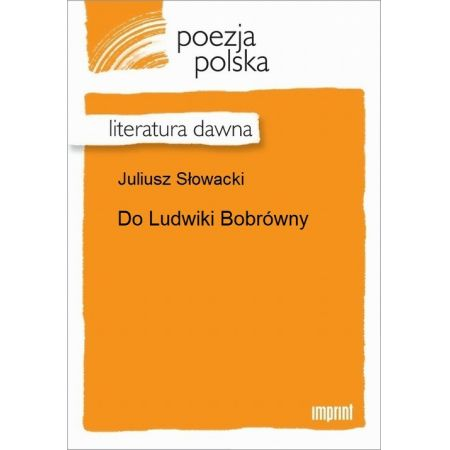 Do Ludwiki Bobrówny