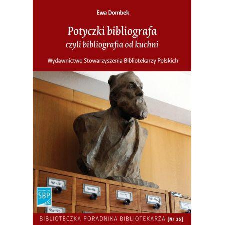 Potyczki bibliografa czyli bibliografia od kuchni