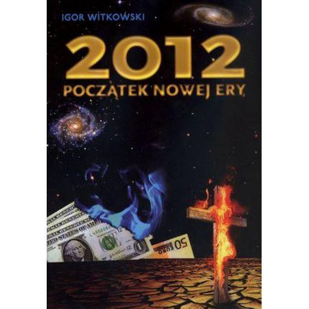Znalezione obrazy dla zapytania Igor Witkowski : 2012 Początek nowej ery
