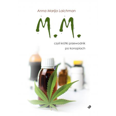 M.M., czyli krótki przewodnik po konopiach