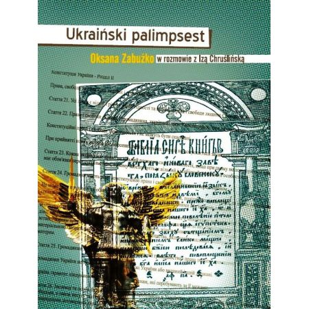 Ukraiński palimpsest. Oksana Zabużko w rozmowie z Izą Chruślińską