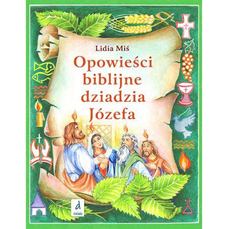 Opowieści biblijne dziadzia Józefa Część 4