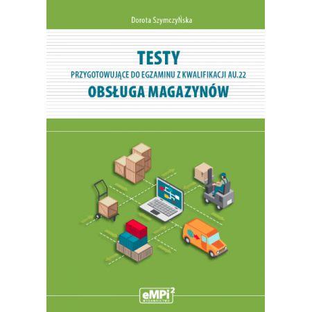 Testy kwalifikacja AU.22 Obsługa magazynów